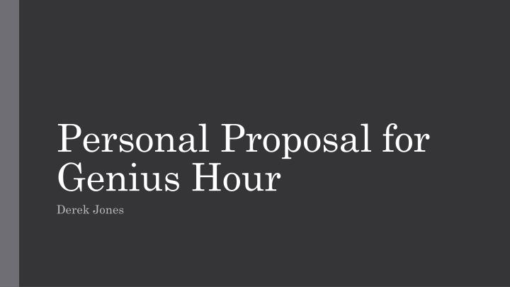 personal proposal for genius hour n.