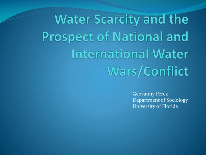 Water scarcity and the prospect of national and international water wars conflict