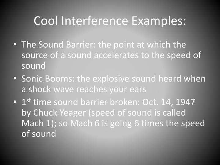 Cool Interference Examples: