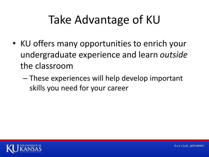 Take Advantage of KU