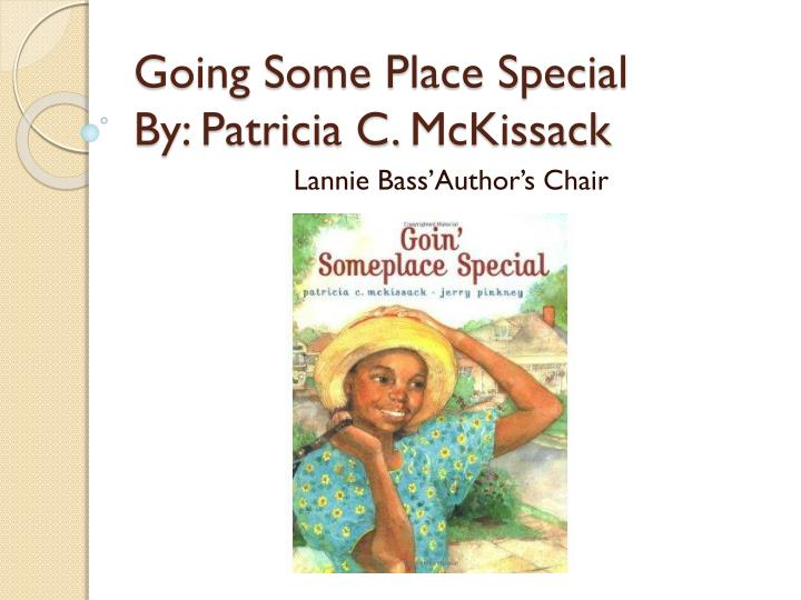 going some place special by patricia c mckissack n.