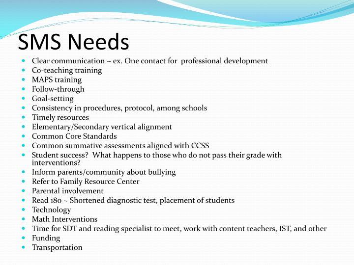 SMS Needs