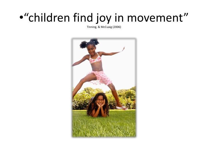 Children find joy in movement tinning mccuaig 2006