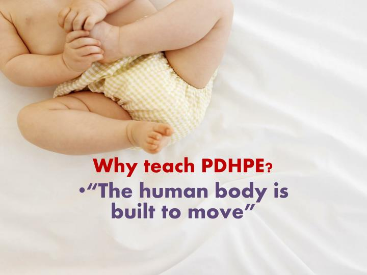 Why teach pdhpe the human body is built to move