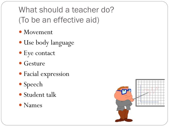 What should a teacher do to be an effective aid