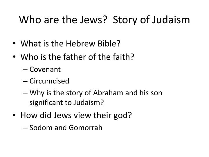 Who are the Jews?  Story of Judaism