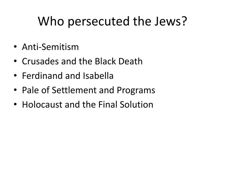 Who persecuted the Jews?