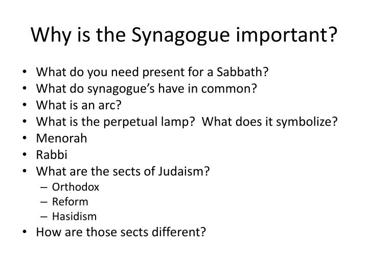 Why is the Synagogue important