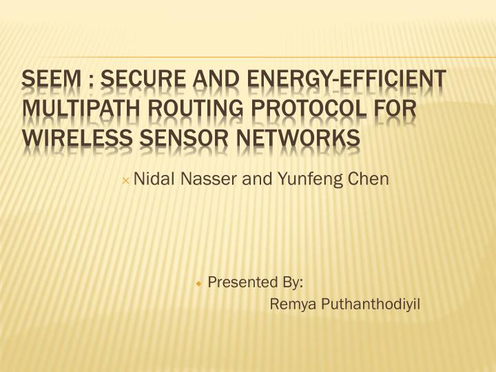 seem secure and energy efficient multipath routing protocol for wireless sensor networks n.