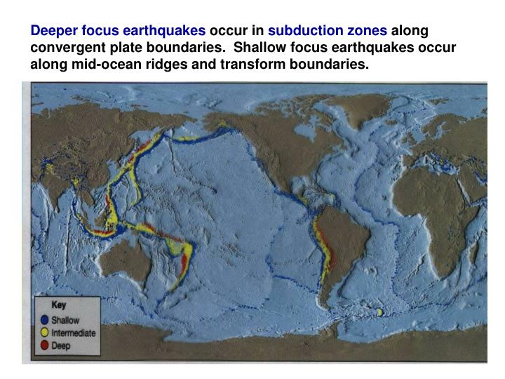 Deeper focus earthquakes
