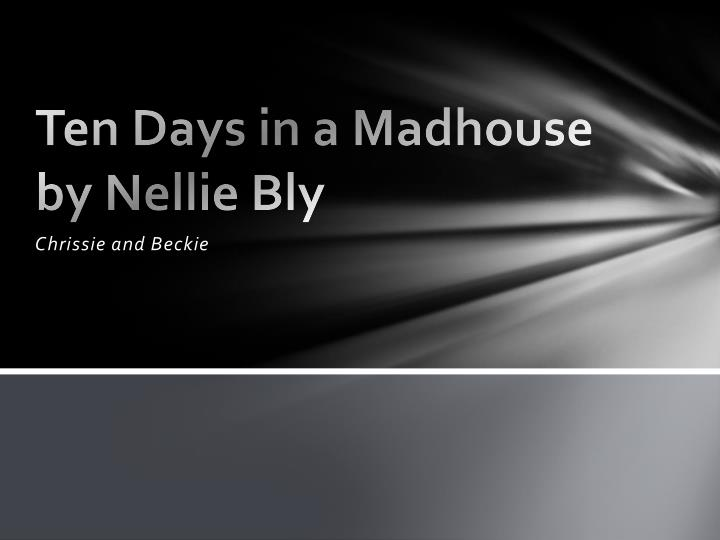 ten days in a madhouse by nellie bly n.