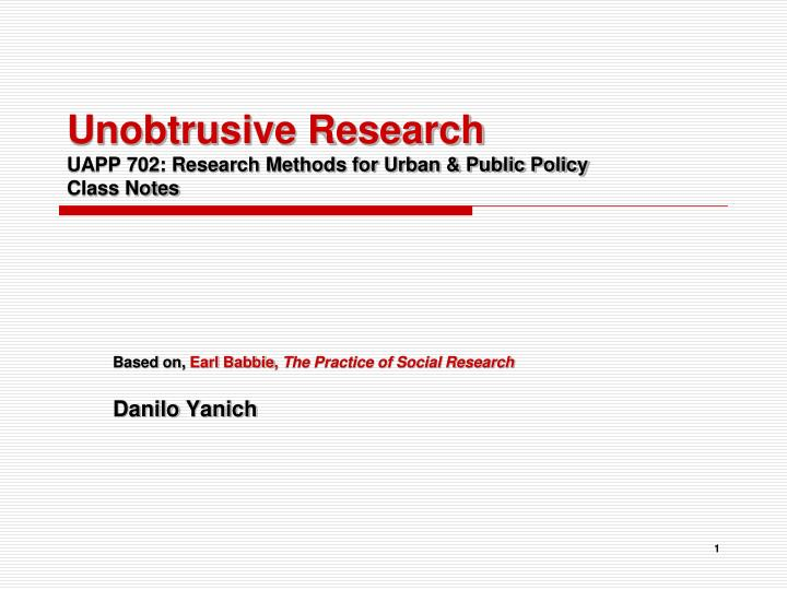 PPT Unobtrusive Research UAPP 702 Research Methods For