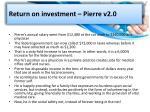 return on investment pierre v2 0