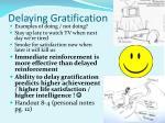 delaying gratification