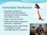immediate reinforcers