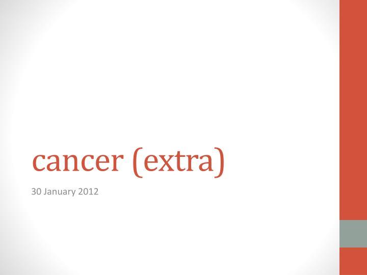cancer (extra)