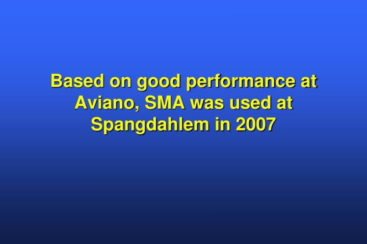 Based on good performance at