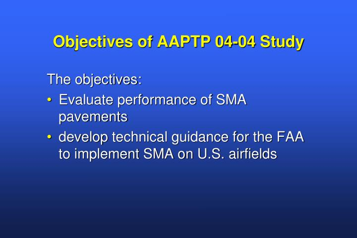 Objectives of AAPTP 04-04 Study