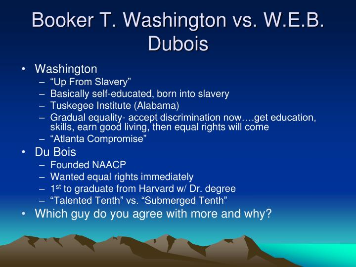 an analysis of southern prejudice from booker t washington and w e b dubois Two great leaders of the black community in the late 19th and 20th century were web du bois and booker t washington however, they sharply disagreed on strategies for black social and economic.
