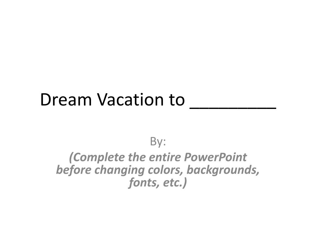 ppt dream vacation to powerpoint presentation id 2422982