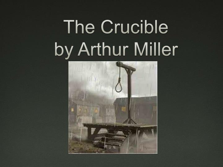 adultery in arthur millers the crucible The crucible, written by arthur miller, had many of the main characters that had their ups and downs, including reverend hale reverend hale, the man always with good intention, tries to correct his mistakes of the witch trials twice and this ultimately raises questions about him being a man of god.