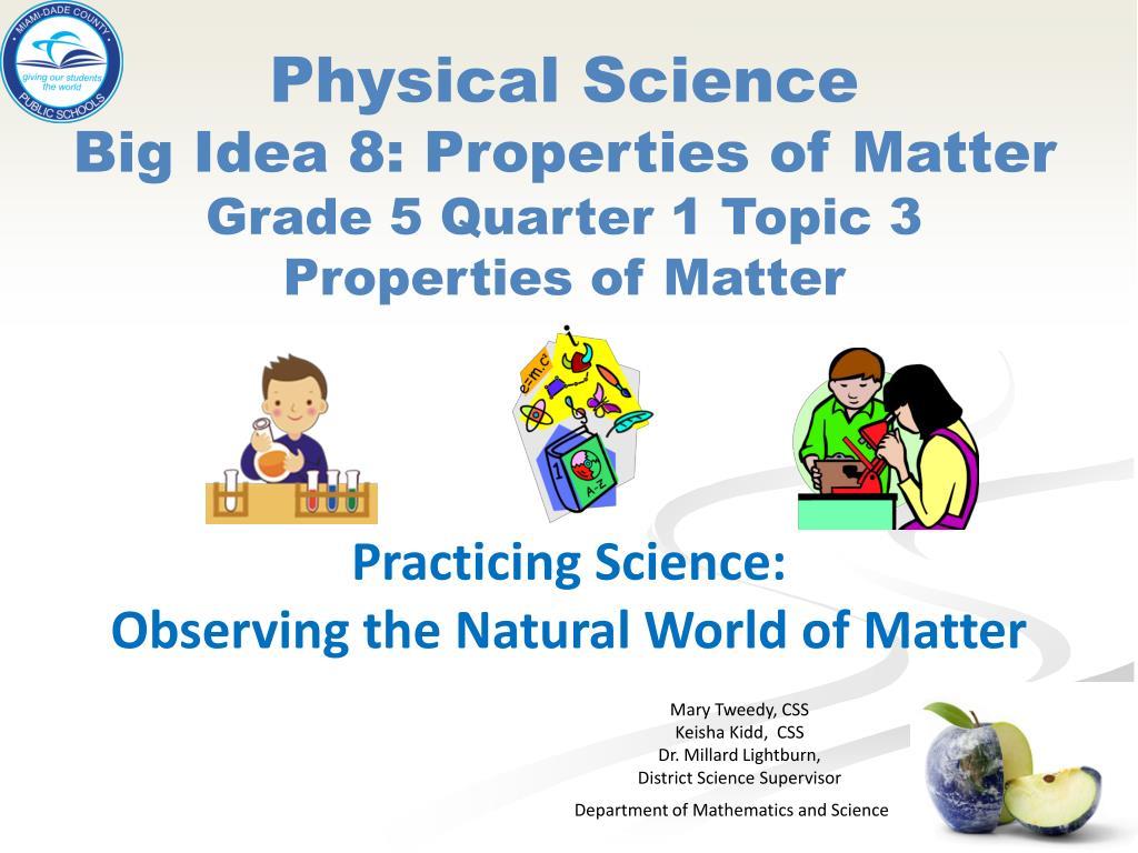 Physical Science Big Idea 8 Properties Of Matter Grade 5 Quarter 1 Topic 3