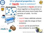 what physical properties do all liquids have in common