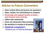 advice to future converters