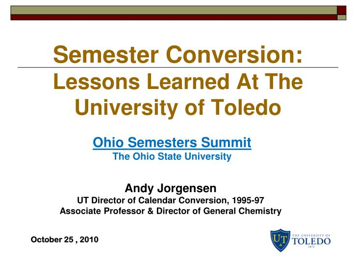 semester conversion lessons learned at the university of toledo n.