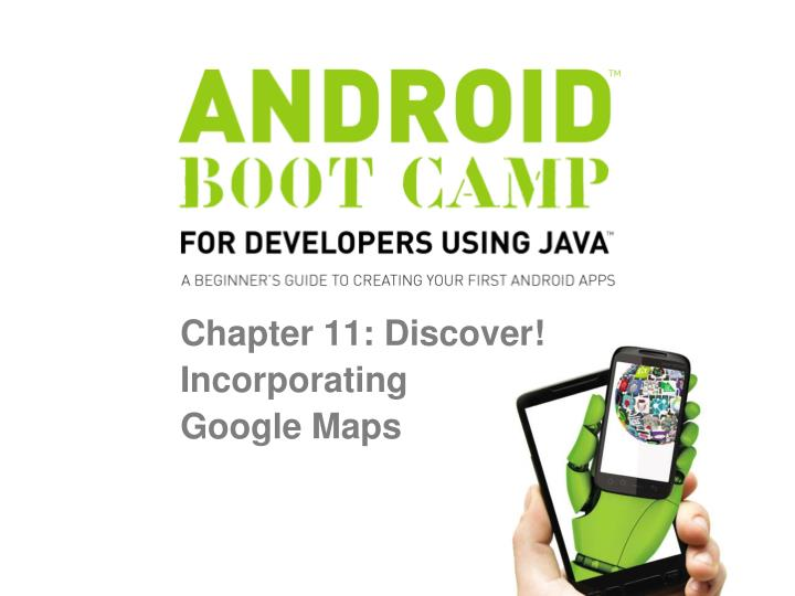 chapter 11 discover incorporating google maps n.