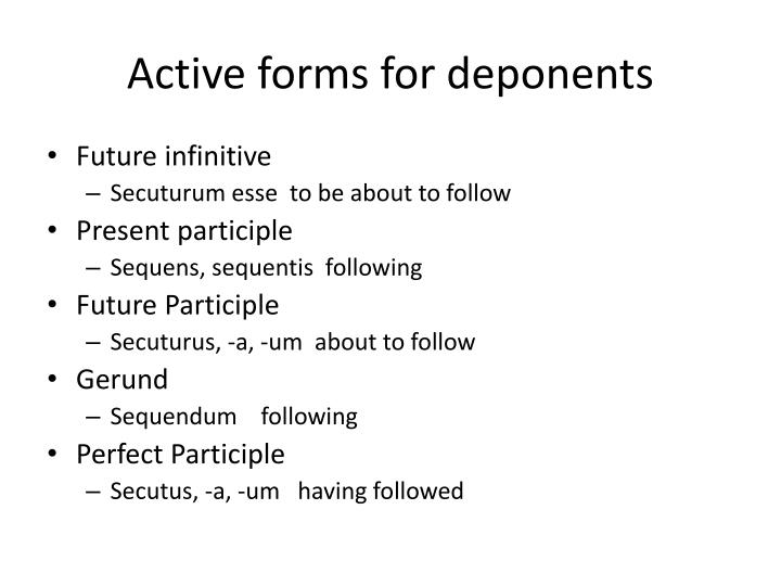 Active forms for deponents