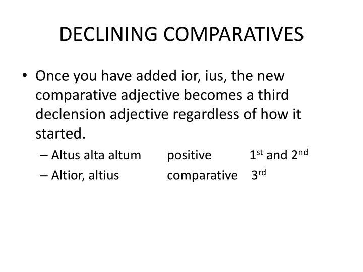 DECLINING COMPARATIVES