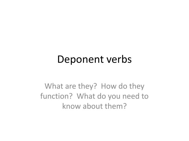 Deponent verbs