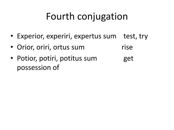 Fourth conjugation