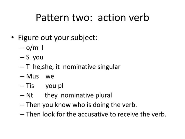 Pattern two:  action verb