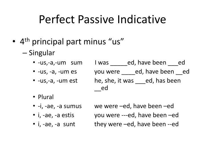 Perfect Passive Indicative