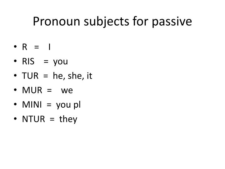 Pronoun subjects for passive