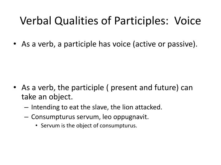 Verbal Qualities of Participles:  Voice