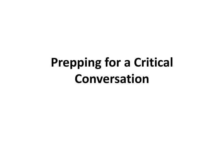 Prepping for a critical conversation
