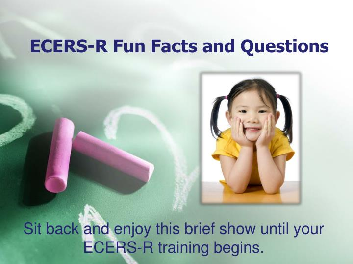Ecers r fun facts and questions