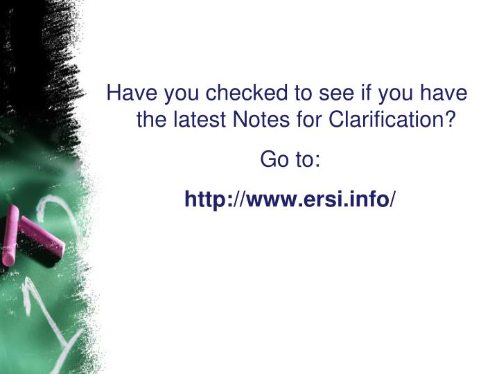 Have you checked to see if you have the latest Notes for Clarification?