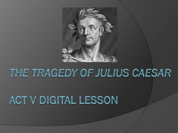 significant literary techniques in julius caesar Several literary devices can be seen in julius caesar, and they all have an effect on the plot calpurnia later dreams of caesar's death, but he does not heed her warning this not only tells us what is going to happen, but it also shows us how caesar's status and ego are getting to his head.
