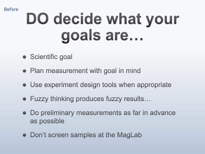 Do decide what your goals are