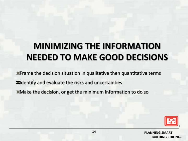 Frame the decision situation in qualitative then quantitative terms