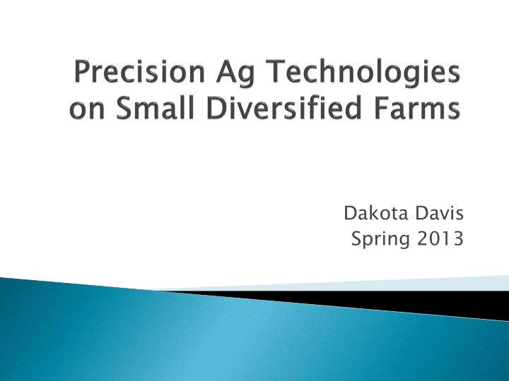 Precision ag technologies on small diversified farms