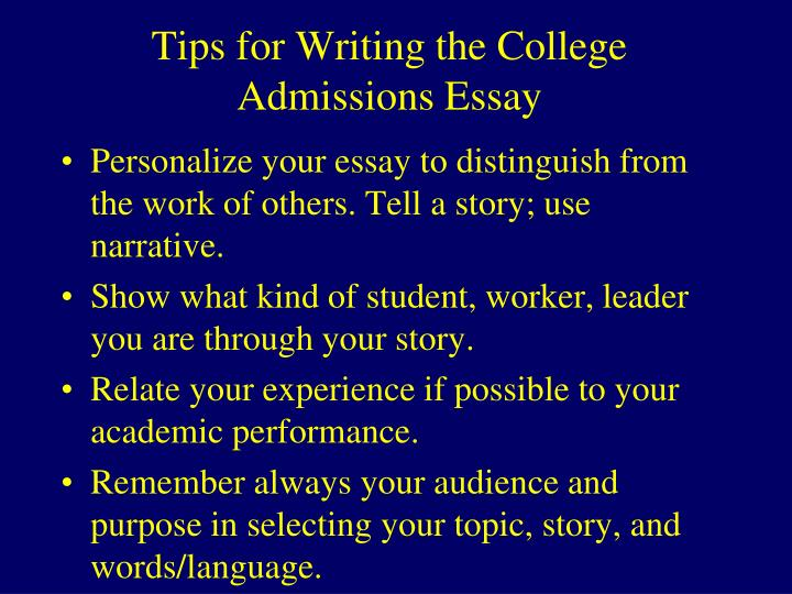 for writing your college admissions essay An admission essay is a copestone of an application process, which either helps or fails you on your way to a dream college it is a work that members of a committee review the last, and it plays a crucial role when they make a final decision.