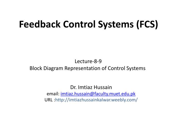 Ppt feedback control systems fcs powerpoint presentation id feedback control systems fcs lecture 8 9 block diagram representation ccuart Gallery