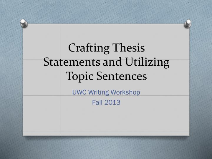 crafting thesis statements and utilizing topic sentences n.