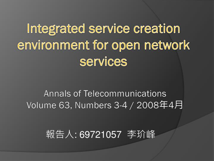 integrated service creation environment for open network services