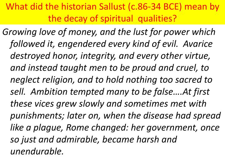 What did the historian Sallust (c.86-34 BCE) mean by the decay of spiritual  qualities?